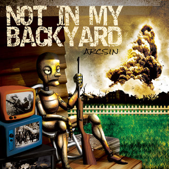 Arcsin - Not In My Backyard cover art
