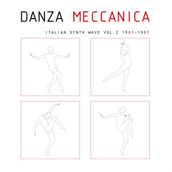 MNQ 022 VA / Danza Meccanica Italian Synth Wave VOL 2 1981-1987 LP cover art