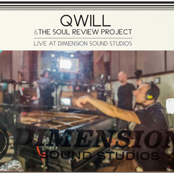 Qwill & The Soul Review Project - Live at Dimension Sound Studios cover art