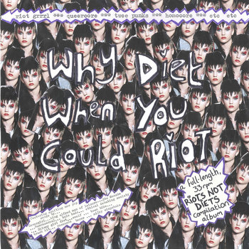 Why Diet When You Could Riot? (Riot Grrrl Compilation LP) cover art