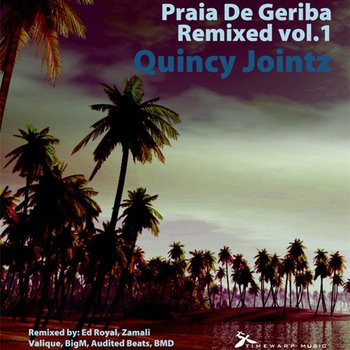 Quincy Jointz - Praia De Geriba Remixed vol. 1 cover art