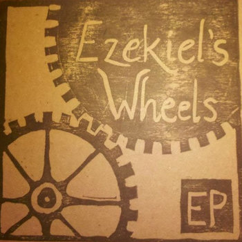 Ezekiel's Wheels EP cover art