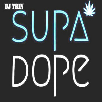 Dj Trin | Supa Dope 2 Mix cover art