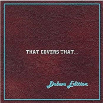 That Covers That - Vol 1 - deluxe edition cover art