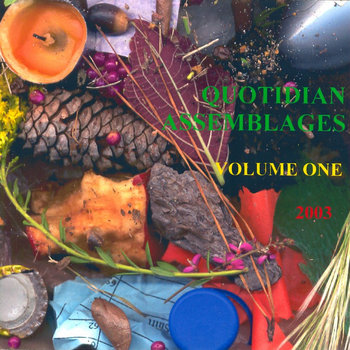 Quotidian Assemblages Vol. 1 cover art