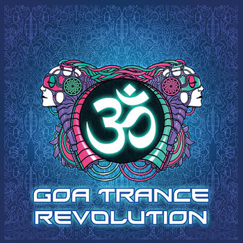 [VARIOUS] Goa Trance Revolution [WEB] 2013