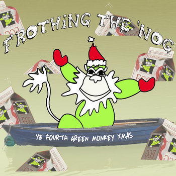 Frothing the &#39;Nog: Ye Fourth Green Monkey Christmas cover art