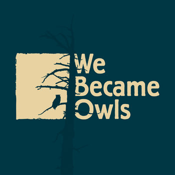 We Became Owls cover art