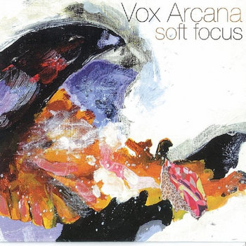 "Vox Arcana ""Soft Focus"" relay 005 cover art"