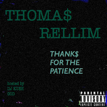 THANKS FOR THE PATIENCE (Hosted by DJKU$HGOD) cover art