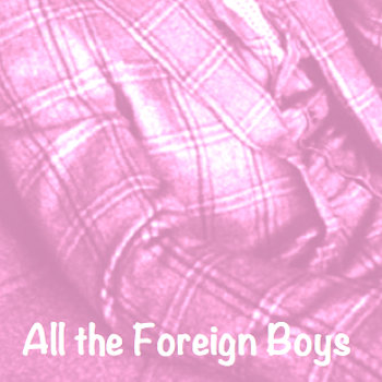All the Foreign Boys [Video Game Instrumentals] cover art