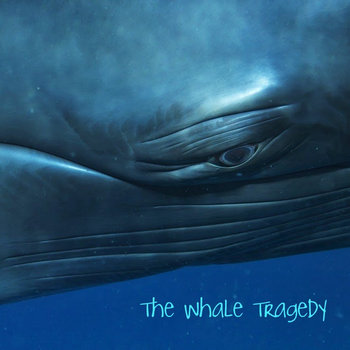 The Whale Tragedy cover art