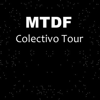 MTDF Colectivo Tour cover art