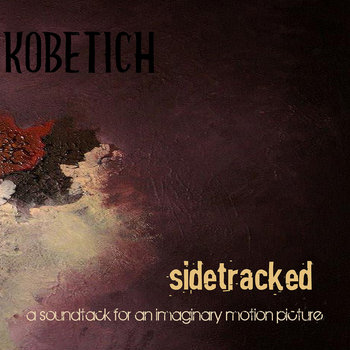Sidetracked - A Soundtrack For An Imaginary Motion Picture cover art