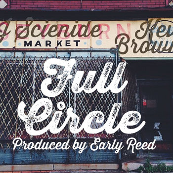 Full Circle prod. by Early Reed feat. Kev Brown and J Scienide cover art