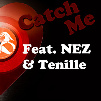 CATCH ME  Feat. Nez &amp; Tenille *PROMO* cover art