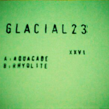 GLAC-26: Aquacade/Rhyolite cover art