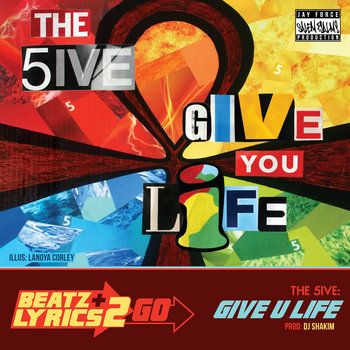 The 5ive - Give You Life (prod DJ Shakim) [Beatz & Lyrics 2 Go vol 2] cover art