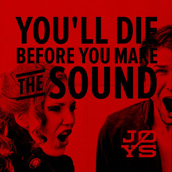 You'll Die Before You Make The Sound cover art