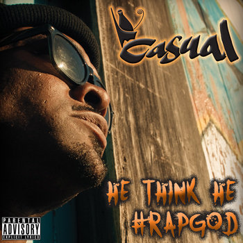 """He Still Think He #Rapgod""-Casual rhyming to Eminem's ""Rapgod"" cover art"