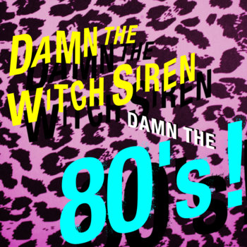 Damn the 80's! cover art