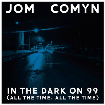 In the Dark on 99 (All the Time, All the Time) cover art