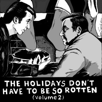 The Holidays Don't Have To Be So Rotten: Volume Two cover art
