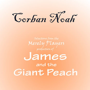 Selections from the Merely Players Production of James and the Giant Peach cover art
