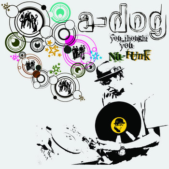 DJ A-Dog:'You thought U Nu-Funk' cover art