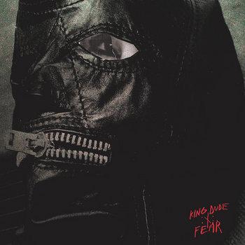 King Dude - Fear (2014)