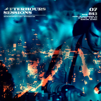 Afterhours Sessions 07: 813 cover art