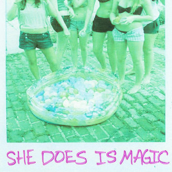 SHE DOES IS MAGIC cover art