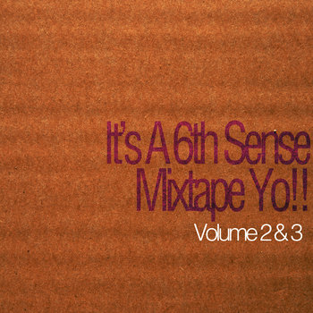 It's A 6th Sense Mixtape Yo!! Volume 2 & 3 cover art
