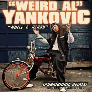 Weird Al - White & Nerdy (Psymbionic Remix) cover art