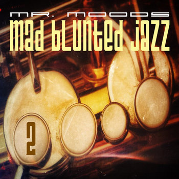 Mr. Moods - Mad blunted jazz vol 2 (2014)