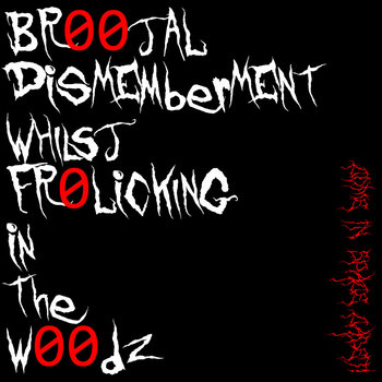 Br00tal Dismemberment Whilst Fr0licking in the W00dz cover art