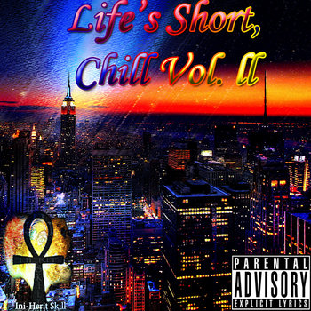 Life's Short, Chill Vol. ll cover art