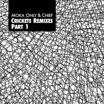 MOKA ONLY & CHIEF - Crickets Remixes Part 1 cover art