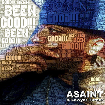 """Been Good"" Ft Lawyer Turner cover art"