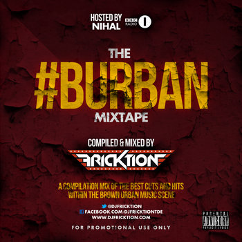 The Burban Mixtape Hosted by Nihal Mixed by DJ Fricktion (25 Tracks from the Brown Urban UK Scene) cover art