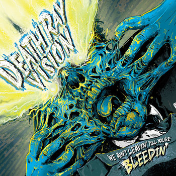 Death Ray Vision: We Ain't Leavin' Till You're Bleedin' cover art