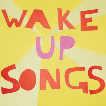 Move Over Lullabies... It's Time for Wake-Up Songs! cover art