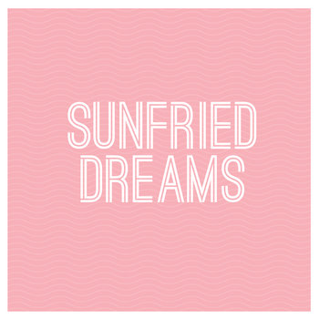 Sunfried Dreams cover art