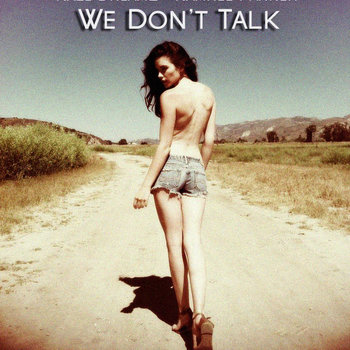 We Don't Talk ( Feat Kam Parker ) Prod By. The Rip cover art