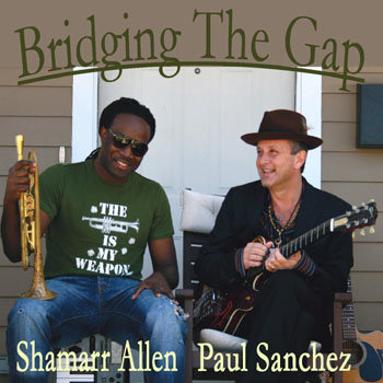 Shamarr Allen &amp; Paul Sanchez - Bridging The Gap cover art