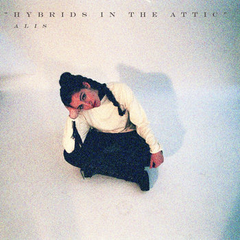 "Alis - ""Hybrids in the Attic"" cover art"