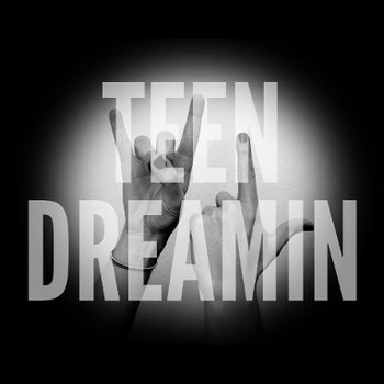 Teen Dreamin - Single cover art
