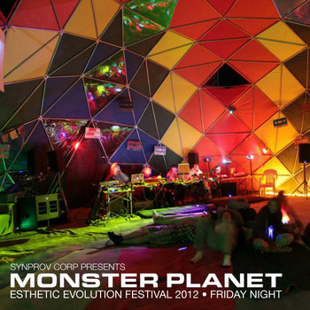 Monster Planet - Esthetic Evolution 2012 - Friday Night