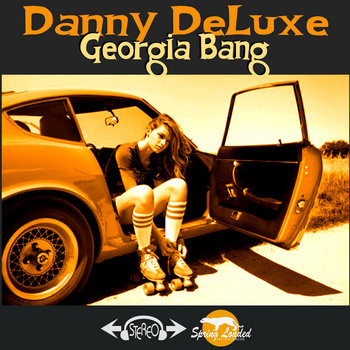 Danny DeLuxe - Georgia Bang cover art