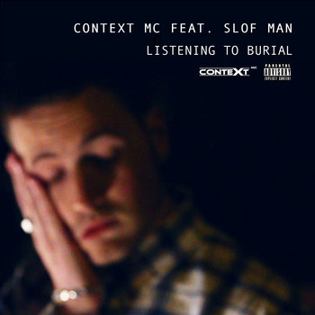 Context feat. Slof Man - Listening to Burial [OUT NOW in iTunes]] cover art